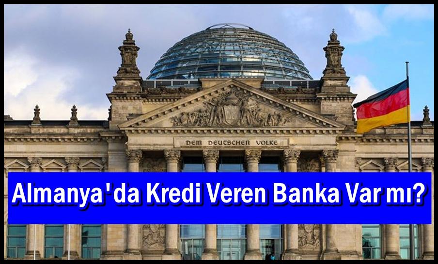 Almanya'da Kredi Veren Banka Var mı?