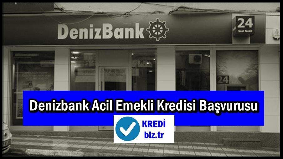 Denizbank Acil Emekli Kredisi Başvurusu