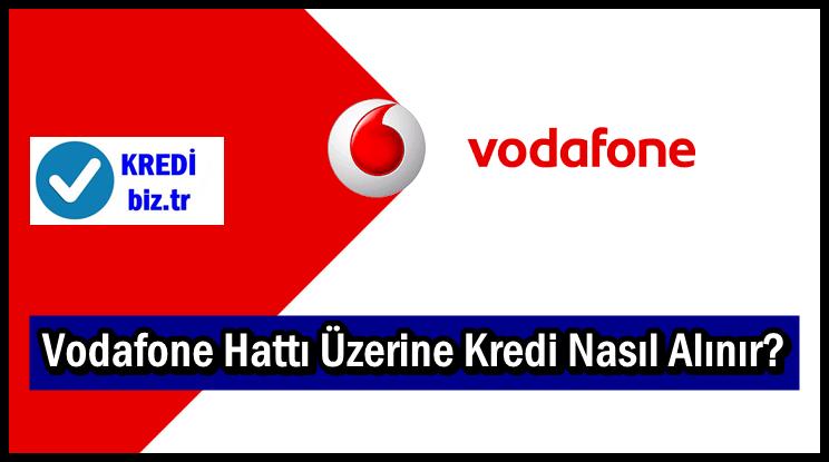 Vodafone Hattı Üzerine Kredi Nasıl Alınır?