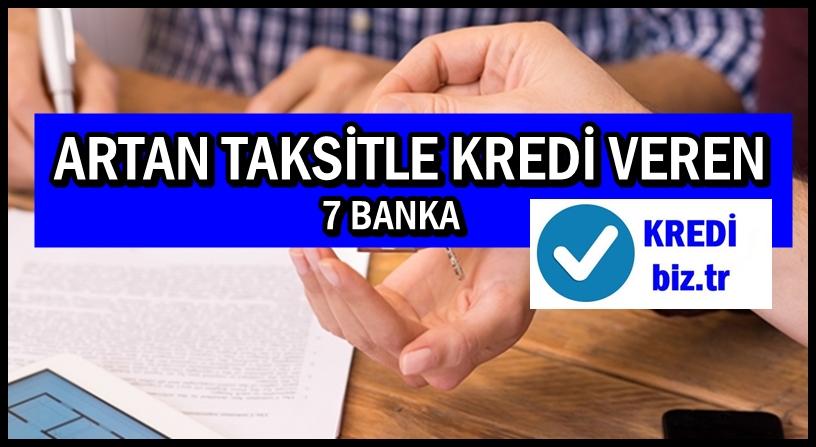 Artan Taksitli Kredi Veren 7 Banka