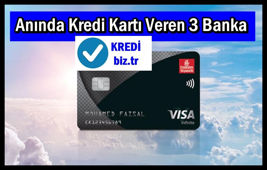 Anında Kredi Kartı Veren 3 Banka