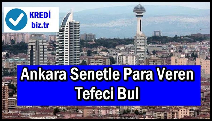 Ankara Senetle Para Veren Tefeci Bul