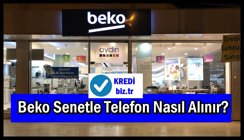 Beko Senetle Telefon Nasıl Alınır?