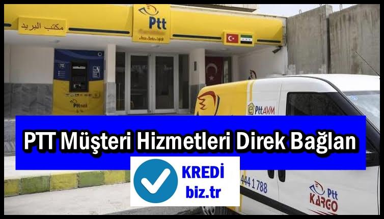 PTT Müşteri Hizmetleri Direk Bağlan