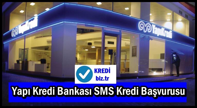 Yapı Kredi Bankası SMS Kredi Başvurusu