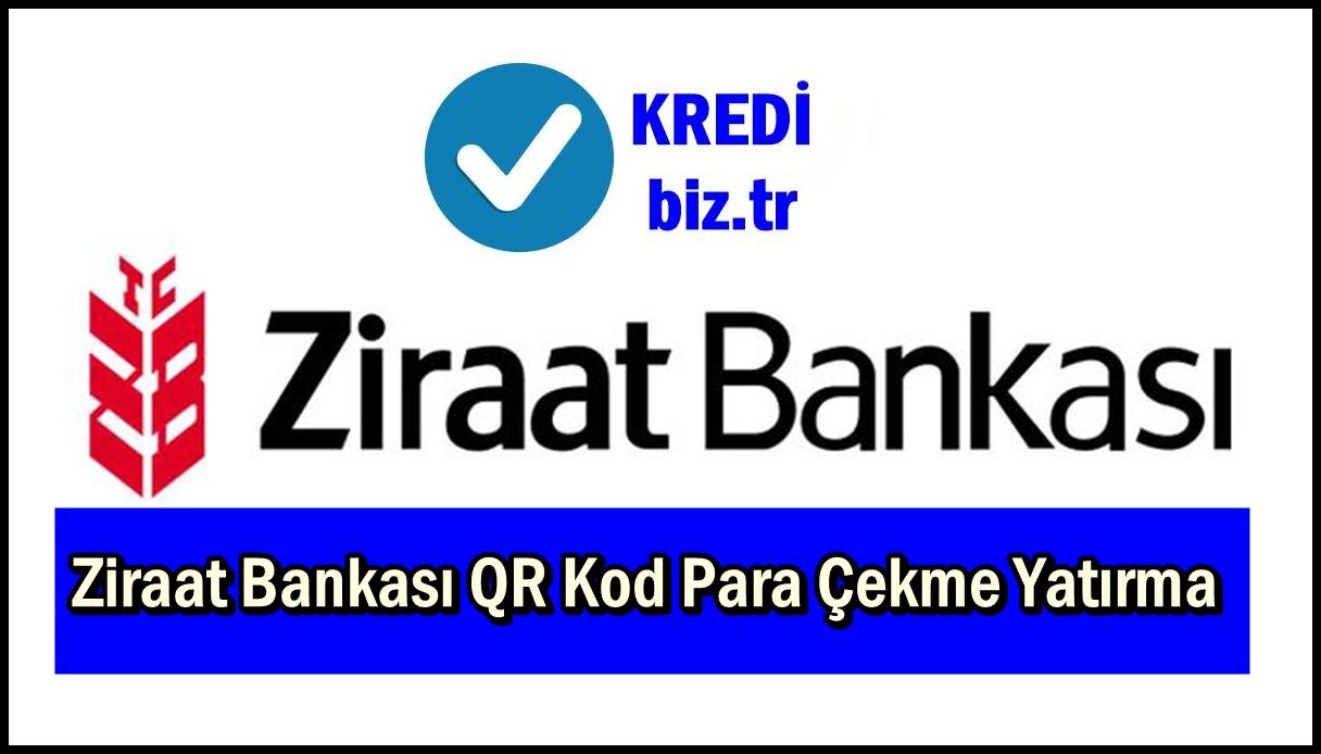 Ziraat Bankası QR Kod Para Çekme Yatırma