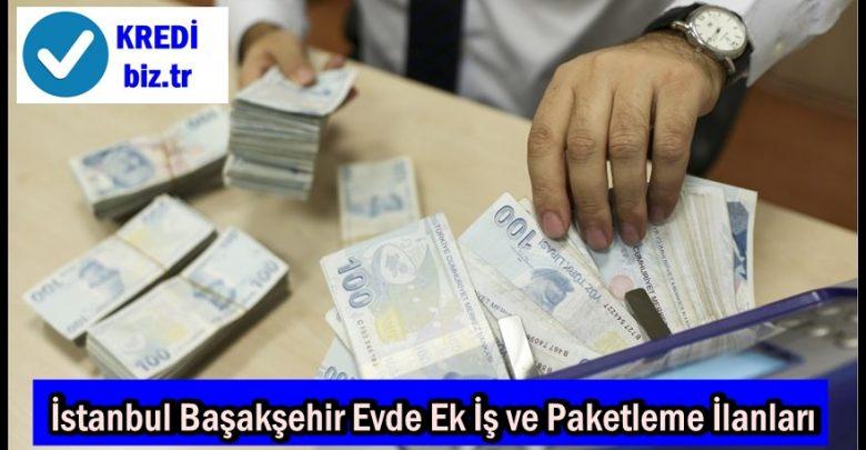 İstanbul Başakşehir Evde Ek İş ve Paketleme İlanları