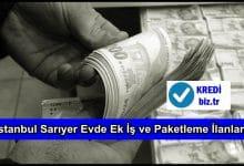 İstanbul Sarıyer Evde Ek İş ve Paketleme İlanları